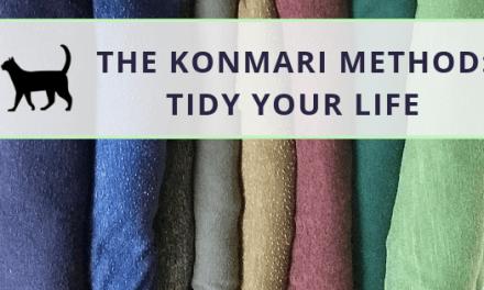 The KonMari method of Tidying: How to tidy your life
