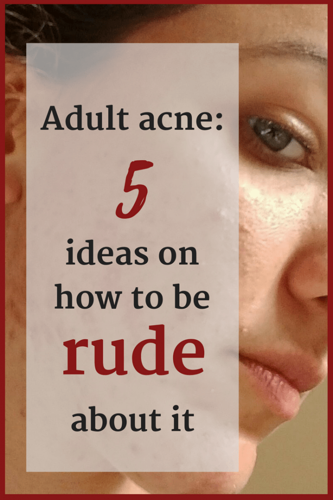 Everyone dealing with adult acne has probably heard these 5 things at least once. And what can I say, they are not really all that helpful... #acne #pleasedontsaythis