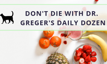How to easily improve your diet with Dr Greger's daily dozen