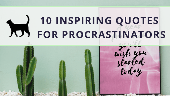 10 of the best inspiring quotes about procrastination