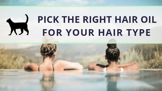 How to pick the best hair oil for your hair type