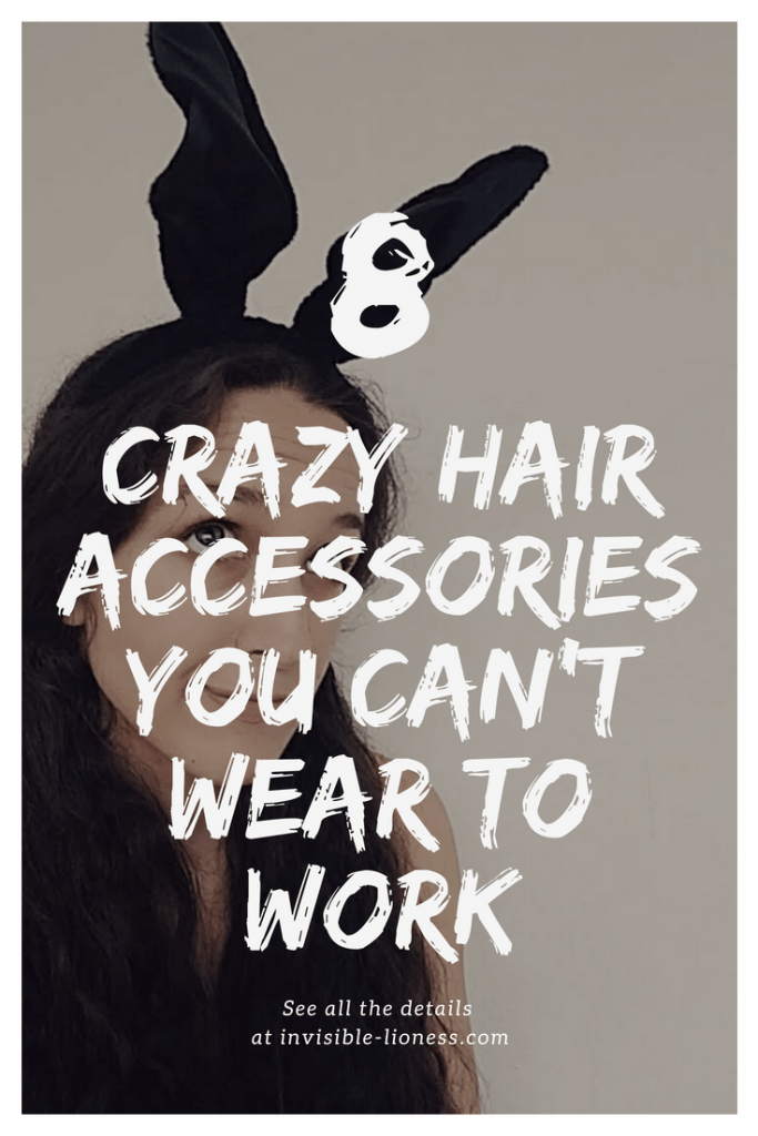 Need some hair inspiration? What about these crazy hair accessories? You can wear them as a fashion statement or to motto parties, but probably not into the office...
