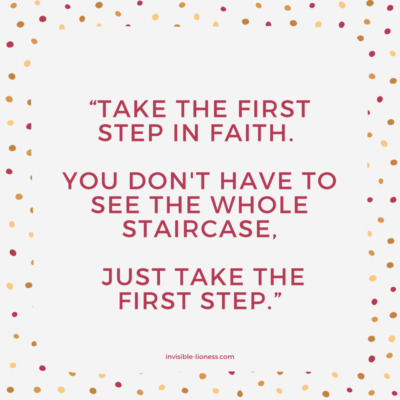 "Procrastination quote number 1: ""Take the first step in faith. You don't have to see the whole staircase. Just take the first step."""