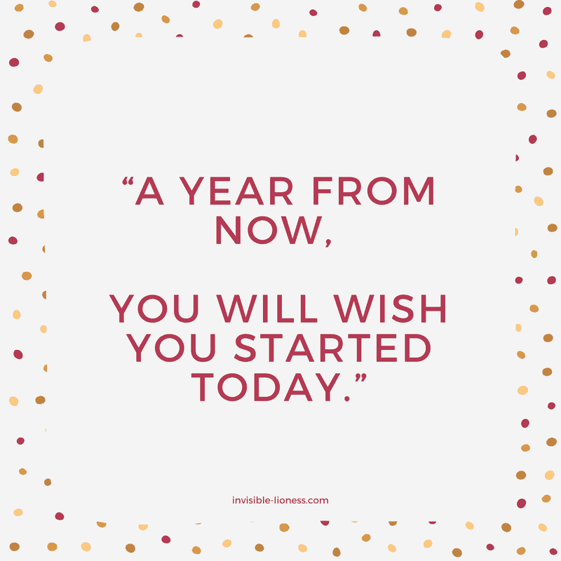 "Quotes about procrastination number 2: ""A year from now, you will wish you started today."""