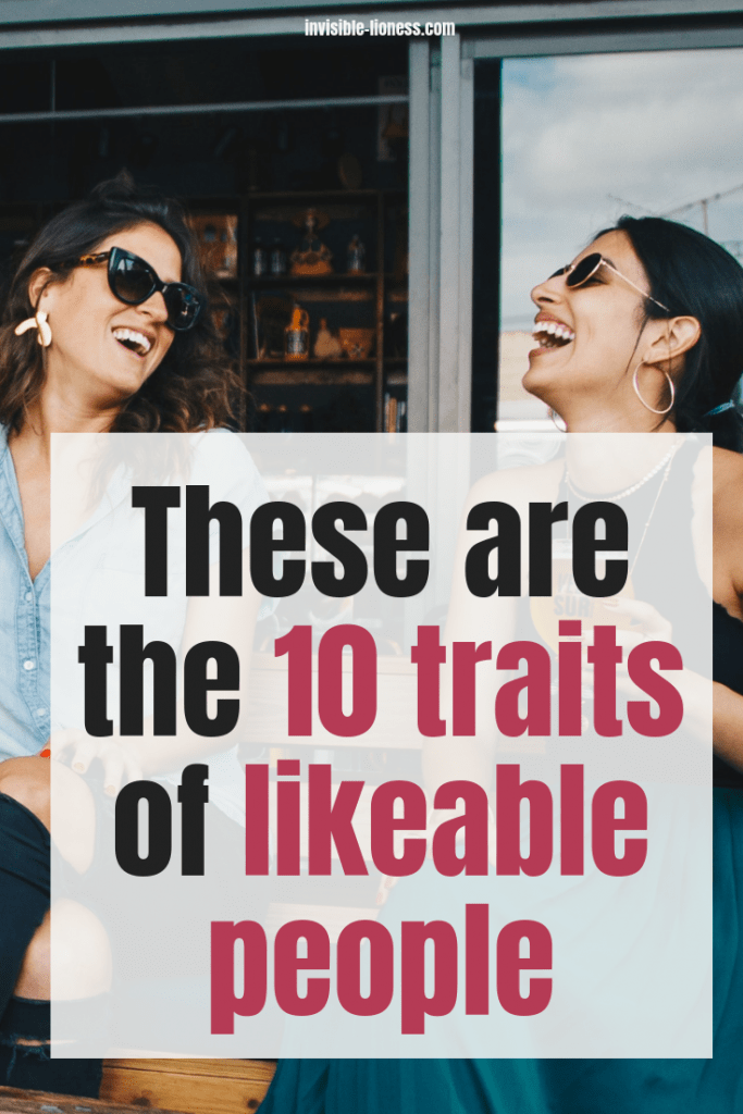 Read about the 10 qualities of a likeable person and find out how you can work on your likeable characteristics!