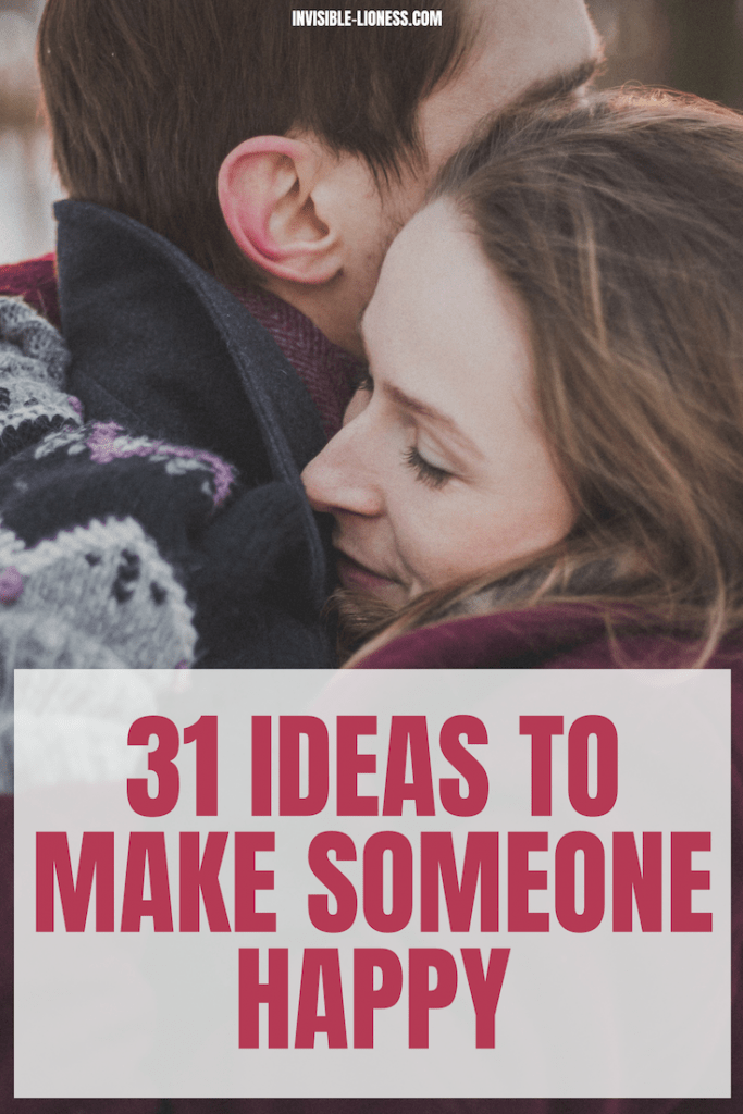 Wondering how you can make someone happy today? Here is your answer! 31 ideas to make someone happy today!