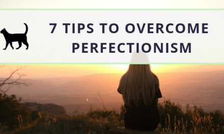 How to overcome perfectionism: 7 helpful tips
