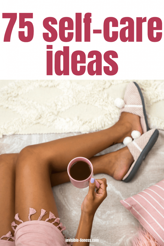 Need some new self-care activities? Then you should check out this list of 75 self-care ideas for your body and mind!