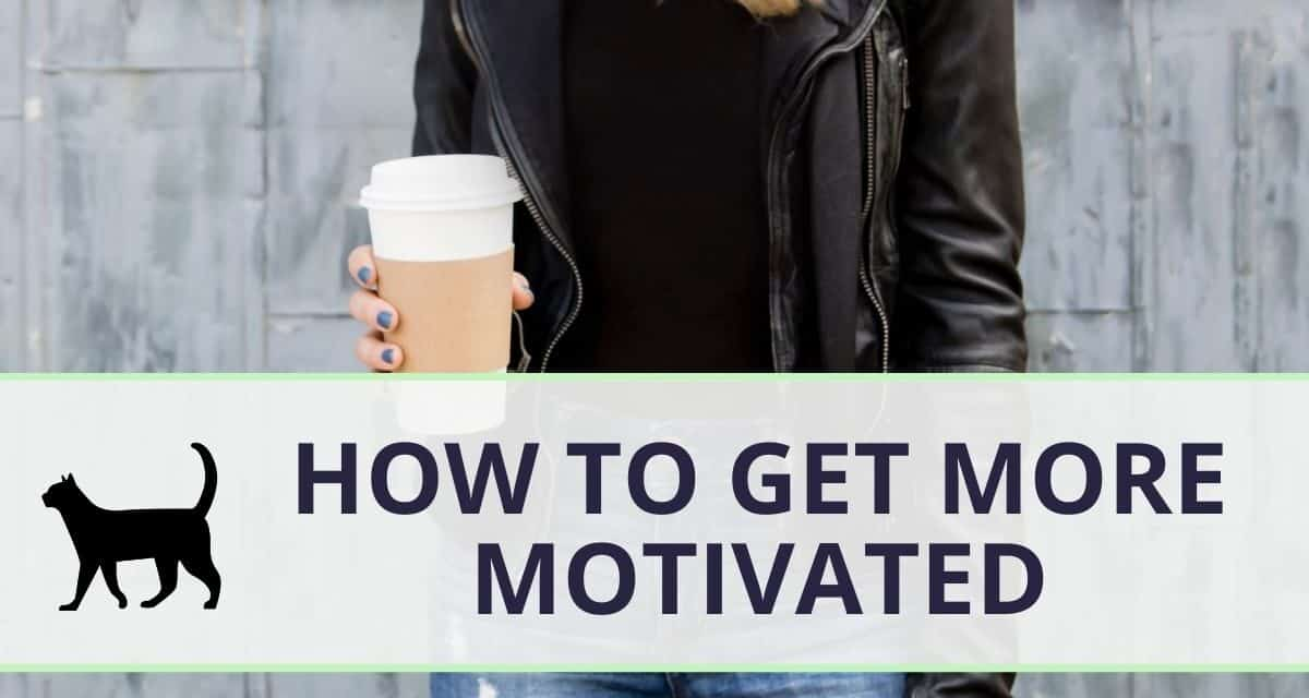 How to get motivated: try these tips for more drive!