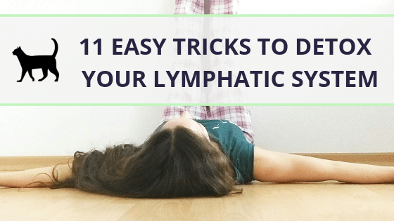 How to detox a clogged lymphatic system: 11 easy tricks