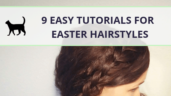 9 Tutorials for Easy and Cute Easter Hairstyles