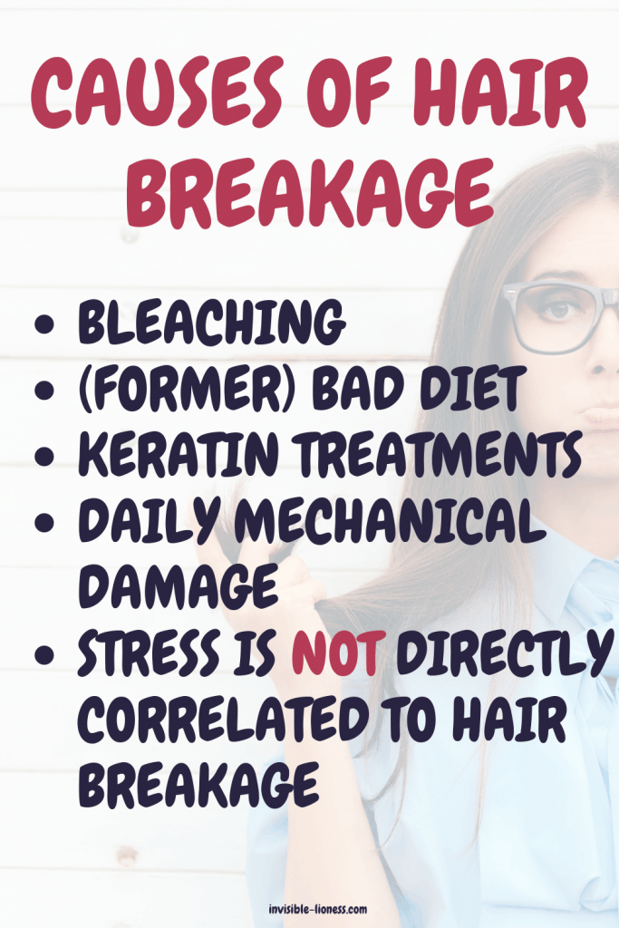 The causes of hair breakage: bleaching, (former) bad diet, keratin treatments, daily mechanical damage, stress is not directly correlated to hair breakage