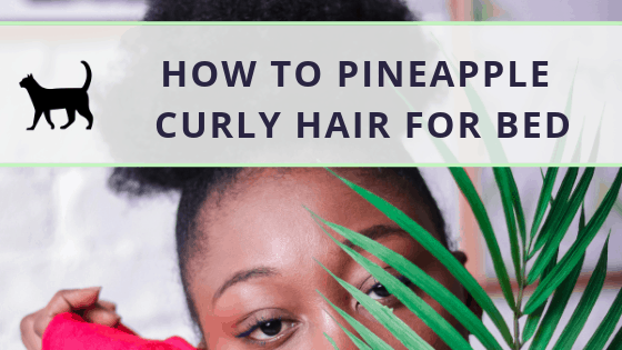Easy pineappling – How to pineapple curly hair for bed