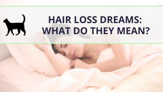 Hair loss dream: How to interpret it!