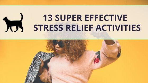 13 super effective stress relief activities (no gadgets)