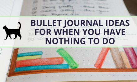 Ideas for bullet journaling when you have nothing to do