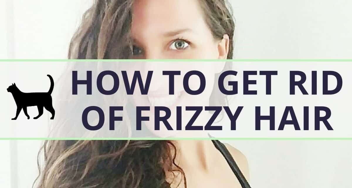 How to get rid of frizz – the ultimate guide